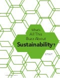 What's All This Buzz About Sustainability