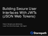 Building Secure User Interfaces With JWTs (JSON Web Tokens)