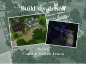 Build My Dream 6