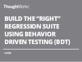 ​Build the 'Right' Regression Suite using Behavior Driven Testing (BDT)