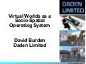 Virtual Worlds as a Socio-Spatial Operating System