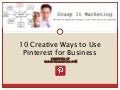 10 Creative Uses of Pinterest for Business