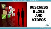 Business Blogs and Videos