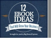 12 Ebook Ideas That Will Grow Your Business