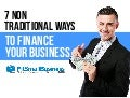 7 Non Traditional Ways To Finance Your Business