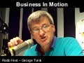 Business in Motion: Radio Show host - George Torok