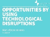 Business Opportunities Through Technological Disruption