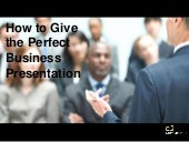 How to Give the Perfect Business Pr...