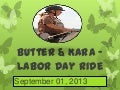 Butter and  kara – labor day ride