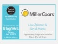BlogWell Chicago Social Media Case Study: MillerCoors, presented by Lisa Zimmer and Sonal Mehta