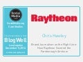 BlogWell Los Angeles Social Media Case Study: Raytheon, presented by Chris Hawley