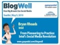 BlogWell Seattle Social Media Case Study: Intel, presented by Bryan Rhoads