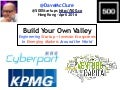 Build Your Own Valley: Engineering Startup & Investor Ecosystems in Emerging Markets Around the World (Hong Kong, April 2016)