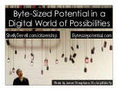 Byte Size Potential in the Classroom