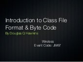 Introduction to Class File Format & Byte Code