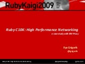 Ruby C10K: High Performance Networking - RubyKaigi '09