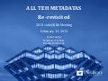 Code4Lib 2013 - All THE Metadatas Re-Revisited