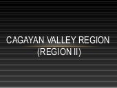 Cagayanvalleyregion2 100916102832-p...