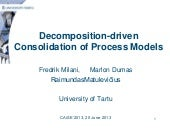 Decomposition-Driven Consolidation of Business Process Models