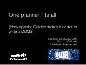 Apache Calcite: One planner fits all