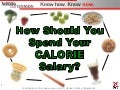 How Should You Spend Your Calorie Salary?