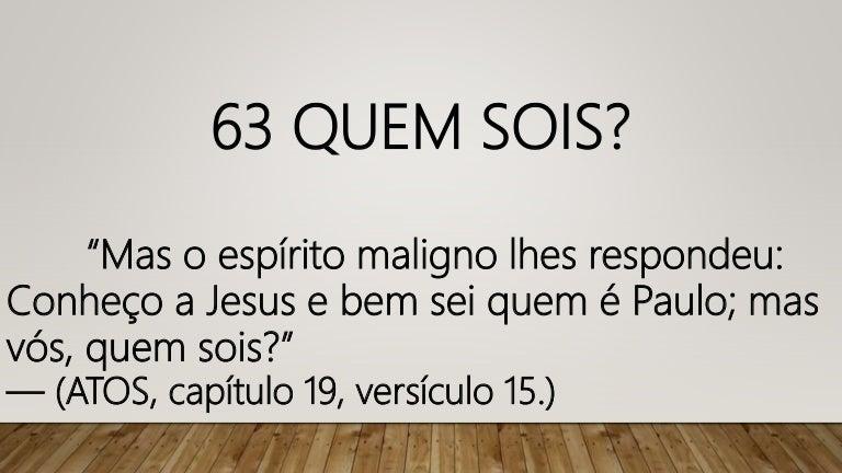 Resultado de imagem para conheço jesus e sei que em paulo mas vos quem sois