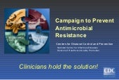 Campaign to prevent antimicrobial r...