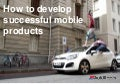 How to develop successful mobile products