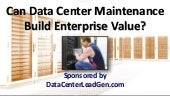 Can Data Center Maintenance Build Enterprise Value? (SlideShare)
