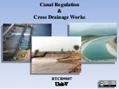 Canal Regulation & Cross Drainage W...
