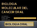 BIOLOGIA MOLECULAR DEL CANCER ORAL