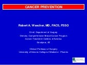 Cancer Prevention-- Robert A. Wasch...
