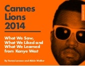 Cannes Lions 2014: What we saw, what we liked, and what we learned from Kanye West