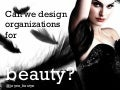 Can we design organizations for beauty?