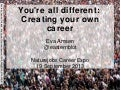 You're All Different - Creating your own career