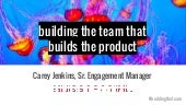 Carey Jenkins: Building the Team that Builds the Product - Seattle Interactive 2015