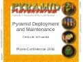 Pyramid Deployment and Maintenance