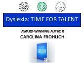 Dyslexia: Time For Talent - The Ult...
