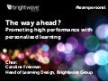 The way ahead? Promoting high performance with personalised learning