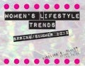 Women's Lifestyle Trends: Spring/Summer 2015