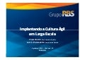 Implantando a Cultura Ágil em Larga Escala, o Case do Grupo RBS