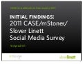 Findings from 2011 CASE/mStoner/Slover Linett Survey of Social Media & Advancement