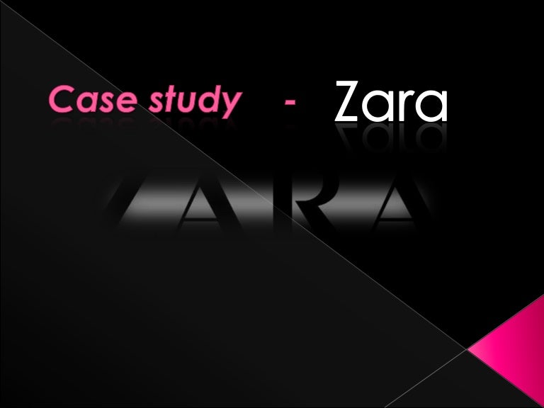 zara it fast case Zara owns and manages numerous resources that can be categorized as tangible, intangible or organizational capabilities the interactions between tangible and intangible resources help create organizational capabilities that provide value to the end consumer.