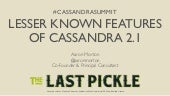 Cassandra Summit 2014: Lesser Known Features of Cassandra 2.1
