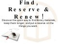 Find, Reserve & Renew!