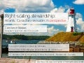 Rightscaling stewardship - Atlantic Canadian Resources in Perspective