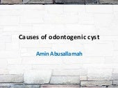 Causes of odontogenic cyst
