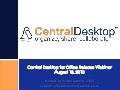 Central Desktop for Office Webinar Deck