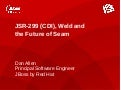 JSR-299 (CDI), Weld & the Future of Seam (JavaOne 2010)