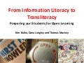 From Information Literacy to Transliteracy: Preparing our Students for Open Learning